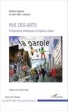 Martine Maleval et Jean-Marc Lachaud - Rue des arts - Productions artistiques et espace urbain.