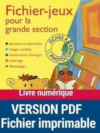 Martine Marchal et Magdalena Guirao-Jullien - Fichiers-jeux - Pour la grande section.