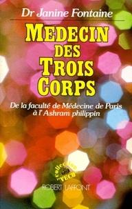 Martine Marchal - Médecin des trois corps - De la faculté de Médecine de Paris à l'Ashram philippin.