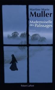 Martine-Marie Muller - La trilogie des servantes Tome 1 : Mademoiselle des palissages.