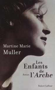 Martine-Marie Muller - Les enfants de l'Arche.