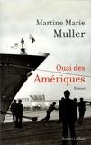 Martine-Marie Muller - Quai des Amériques.