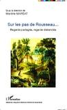 Martine Marsat - Sur les pas de Rousseau... - Regards partagés, regards distanciés.