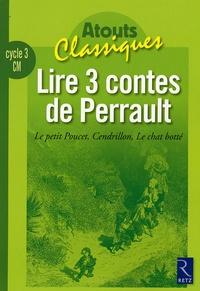 Lire 3 contes de Perrault - Le petit Poucet, Cendrillon, Le chat botté.pdf