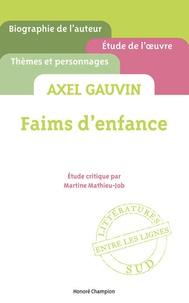 Martine Mathieu-Job - Faims d'enfance - Axel Gauvin.