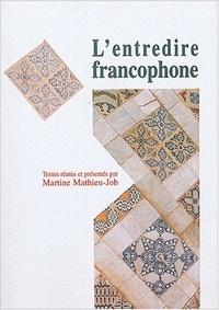 Martine Mathieu-Job et  Collectif - L'entredire francophone.
