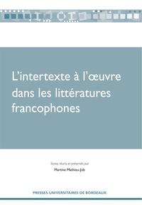 Martine Mathieu-Job - L'intertexte à l'oeuvre dans les littératures francophones.