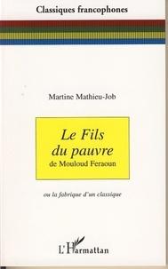 Martine Mathieu-Job - Le fils du pauvre de Mouloud Feraoun - Ou la fabrique d'un classique.