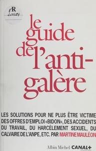 Martine Mauléon - Le guide de l'anti-galère.