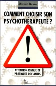 Martine Maurer - Comment choisir son psychothérapeute ? Attention, risque de pratiques déviantes.
