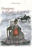 Martine Maury - Despignac, le chevalier de la Toile.