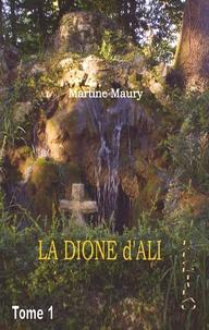 Martine Maury - La Dioné d'Ali - Tome 1.