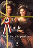 Martine Maury - La trilogie de Mathilde, pack 3 volumes - Mathilde ou les Ecirs de la passion; Nul ne la prit, fors le vent; La Dioné d'Ali.
