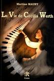 Martine Maury - La vie de Cécilia Werth.