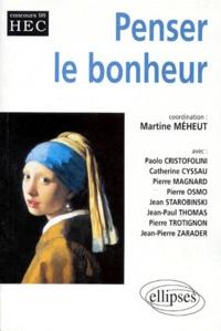 Martine Meheut - PENSER LE BONHEUR.