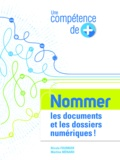 Martine Menard et Nicole Fournier - Une compétence de plus : Nommer les documents et les dossiers numériques.