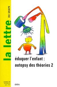 LA LETTRE DU GRAPE NUMERO 34 DECEMBRE 1998 : EDUQUER LENFANT, AUTOPSIE DES THEORIES. Tome 2.pdf