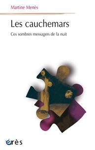 Martine Menès - Les cauchemars - Ces sombres messagers de la nuit.