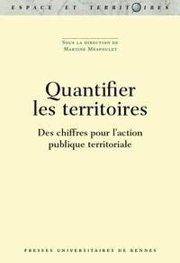 Martine Mespoulet - Quantifier les territoires - Des chiffres pour l'action publique territoriale.