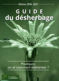 Martine Meunier - Guide du désherbage - Pourquoi, où et comment désherber ?.