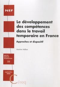 Martine Möbus - Le développement des compétences dans le travail temporaire en France - Approches et dispositif.