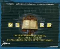 Martine Molina - Français-collège : décloisonner les apprentissages - Tome 2, Littérature de jeunesse, lecture en réseau et progression des apprentissages.
