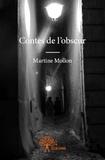 Martine Mollon - Contes de l'obscur.