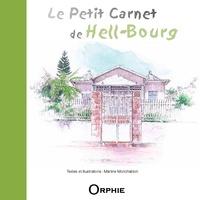 Martine Monchablon - Le petit carnet de Hell-Bourg.
