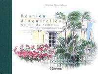 Martine Monchablon - Réunion d'aquarelles, au fil du temps....