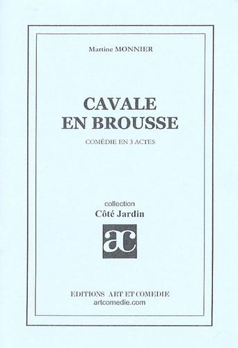 Martine Monnier - Cavale en brousse - Comédie originale en trois actes.