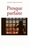 Martine Monnier - Presque parfaite - Les sales cons sont largement présents sur cette planète.