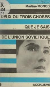 Martine Monod - Deux ou trois choses que je sais de l'Union soviétique.