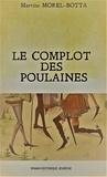 Martine Morel-Botta - LE COMPLOT DES POULAINES.