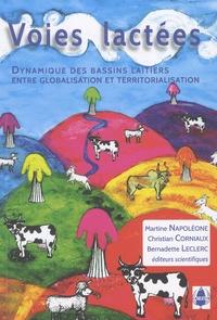 Martine Napoléone et Christian Corniaux - Voies lactées - Dynamique des bassins laitiers entre globalisation et territorialisation.