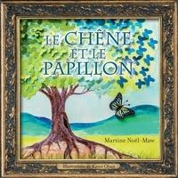 Martine Noël-Maw et Karen Olsen - Le chêne et le papillon - album jeunesse.