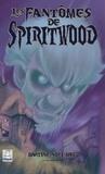 Martine Noël-Maw - Le fantôme de Spiritwood.
