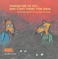 Martine Nolis et Olivier Vissers - Puisqu'on te dit... que c'est pour ton bien !.
