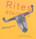 Martine Nougarede et François Leyge - Rites éternels - L'homme et le taureau dans le monde.