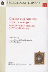 Martine Ostorero et Georg Modestin - Chasses aux sorcières et démonologie - Entre discours et pratiques (XIVe-XVIIe siècles).