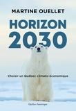 Martine Ouellet - Horizon 2030 - Choisir un Québec climato-économique.