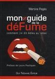 Martine Pagès - Mon guide de la défume - Comment j'ai dit adieu au tabac.