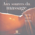 Martine Paillard et Laurent Granier - Aux sources du massage.
