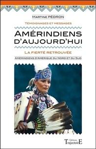 Martine Pédron - Amérindiens d'aujourd'hui - La fierté retrouvée.