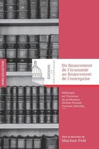 Martine Pelé - Du financement de l'économie au financement de l'entreprise - Mélanges en l'honneur du professeur Denise Flouzat Osmont d'Amilly.