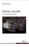 Martine Pelletier - Marshall Mc Luhan - De la médianomie vers l'autonomie.