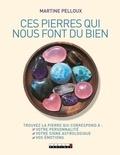 Martine Pelloux - Ces pierres qui nous font du bien.