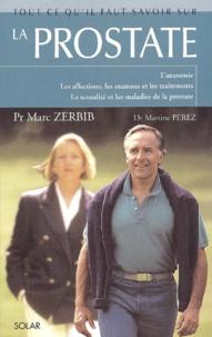 Tout ce qu'il faut savoir sur la prostate - Martine Perez |