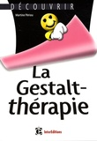 Martine Périou - La Gestalt-thérapie.