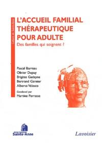 Martine Perrasse - L'accueil familial thérapeutique pour adulte - Des familles qui soignent ?.