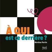 Martine Perrin - A qui est ce derrière ?.